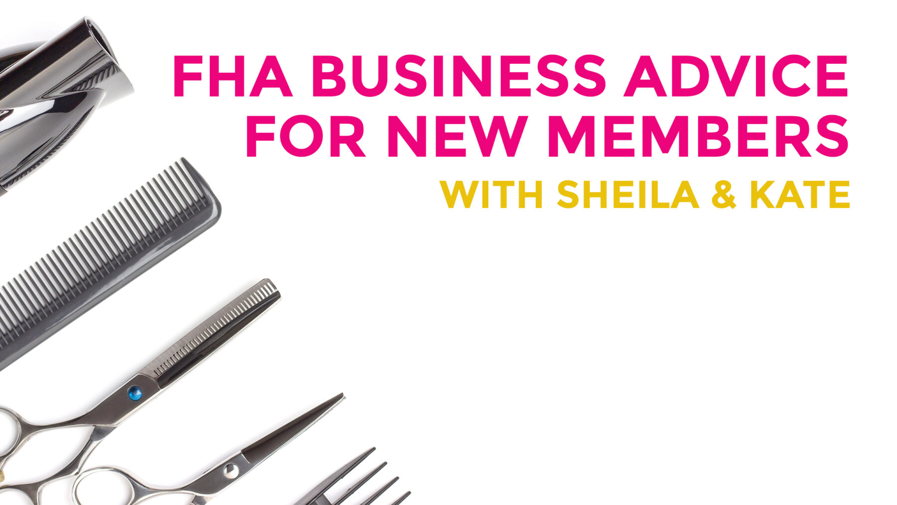 FHA Business Advice for New Members with Sheila Abrahams & Kate Lovelace