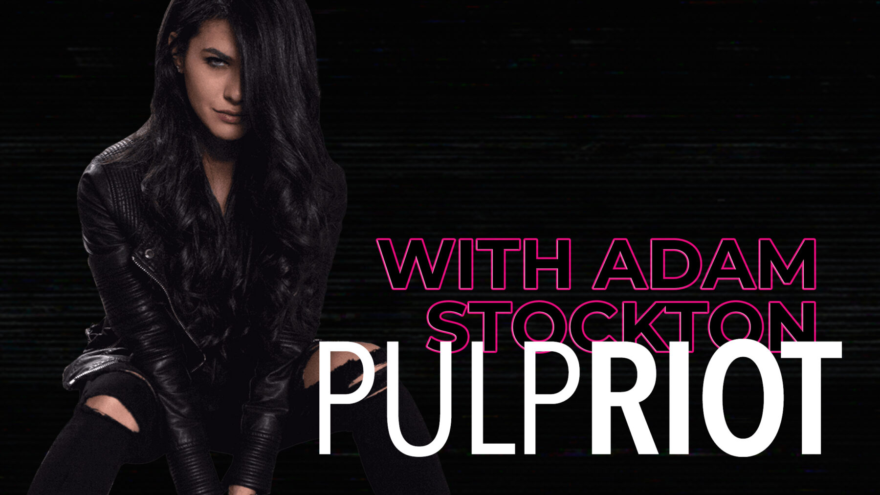 Pulp Riot with Adam Stockton