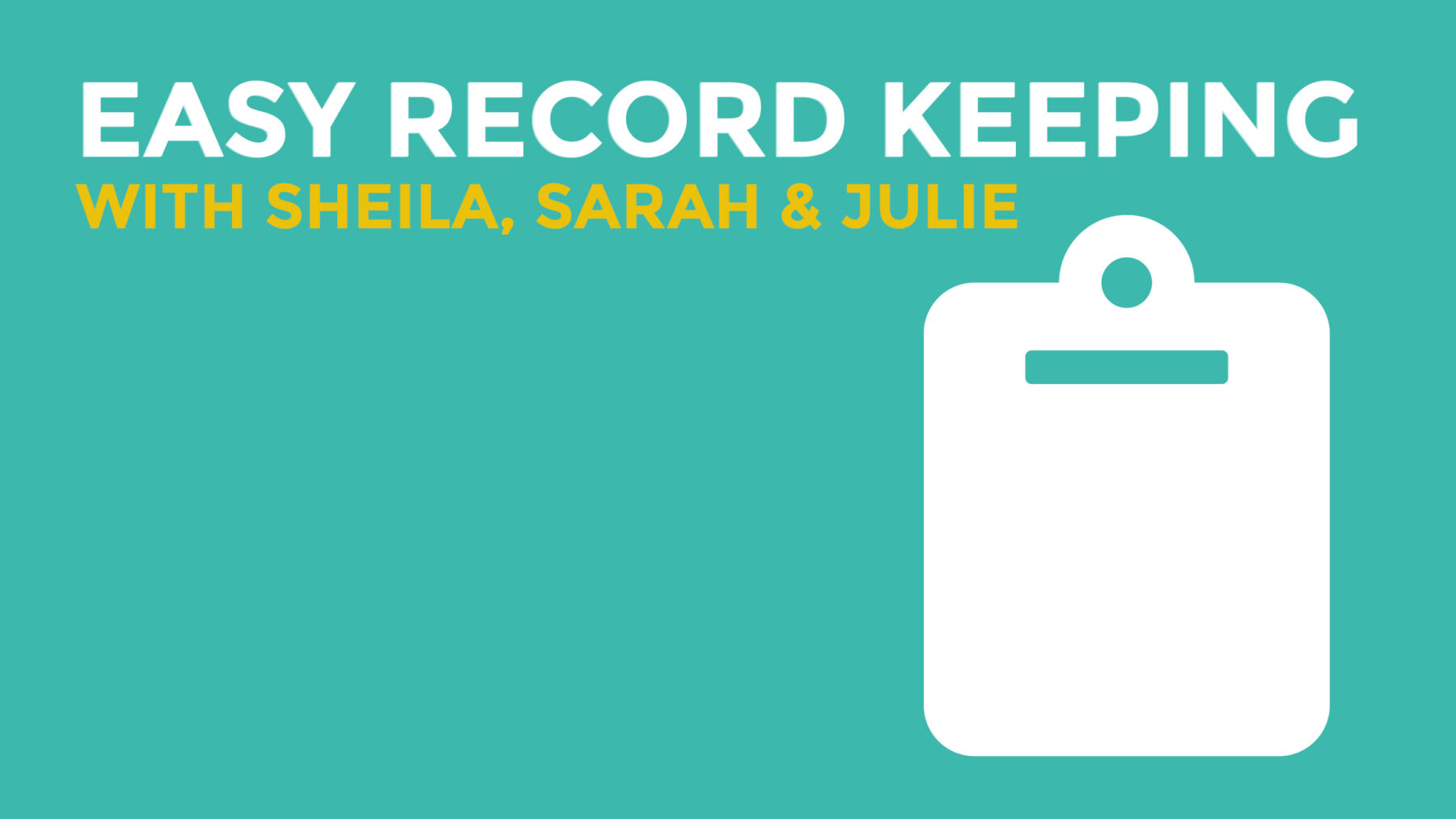 Easy Record Keeping with Julie Dowen and Sarah Satchel